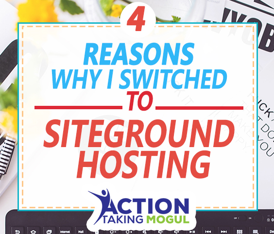4 Reasons Why I Switched To Siteground Hosting
