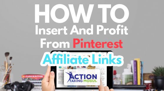 feature image for How To Insert And Profit From Pinterest Affiliate Links