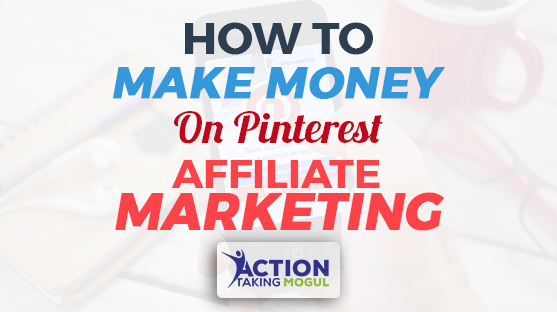 feature image for how to make money with Pinterest affiliate marketing