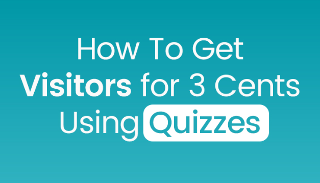 feature image for how to get visitors for 3 cents using quizzes