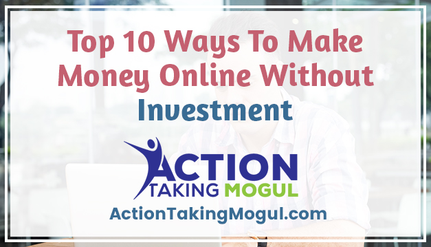feature image with the title of the article top 10 ways to make money online without investment